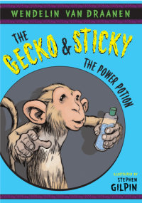 Book cover for The Gecko and Sticky: The Power Potion