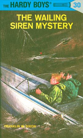 Hardy Boys 30: the Wailing Siren Mystery