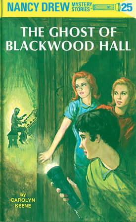 Nancy Drew 25: the Ghost of Blackwood Hall