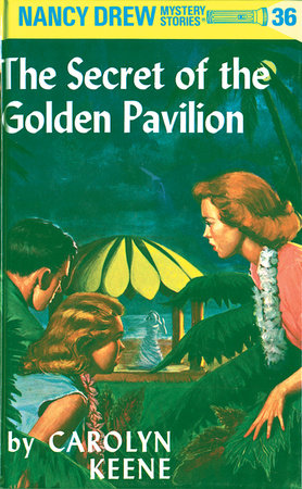 Nancy Drew 36: The Secret of the Golden Pavillion