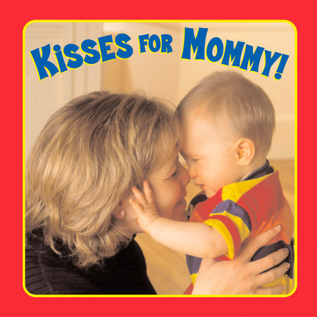 Kisses for Mommy!