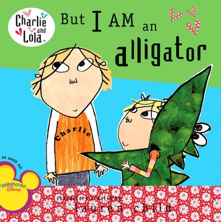 But I Am an Alligator