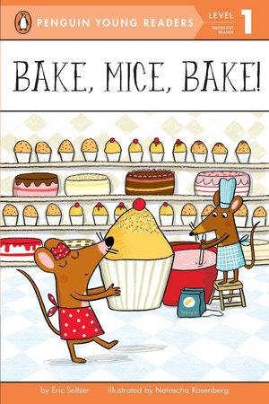 Bake, Mice, Bake!