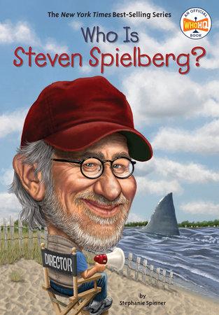 Who Is Steven Spielberg?