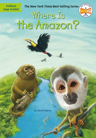 Where Is the Amazon? - Penguin Random House Common Reads