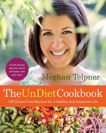 The UnDiet Cookbook by Meghan Telpner