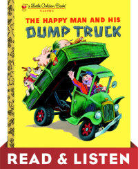 Book cover for The Happy Man and His Dump Truck: Read & Listen Edition