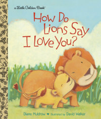 Book cover for How Do Lions Say I Love You?