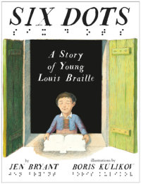 Cover of Six Dots: A Story of Young Louis Braille cover