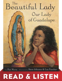 Book cover for The Beautiful Lady: Our Lady of Guadalupe: Read & Listen Edition