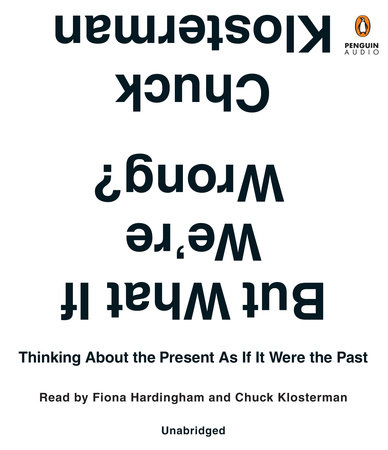 But What If We're Wrong? book cover