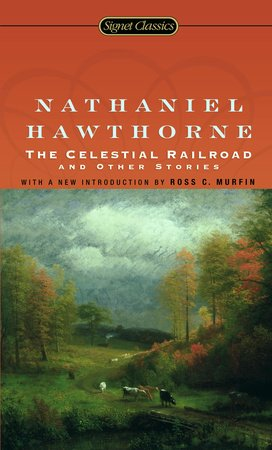 The Celestial Railroad and Other Stories