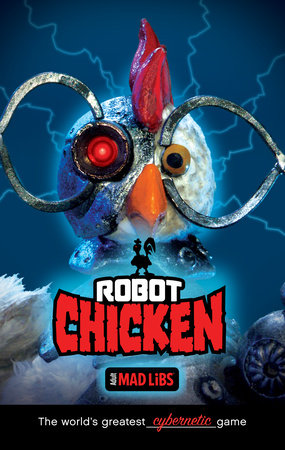 Robot Chicken Mad Libs