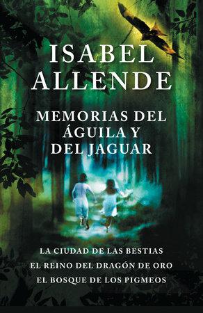Memorias del águila y el jaguar