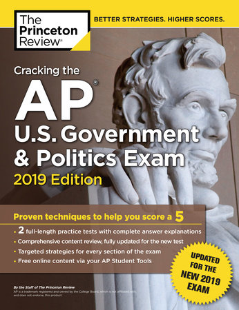 Cracking the AP U.S. Government & Politics Exam, 2019 Edition