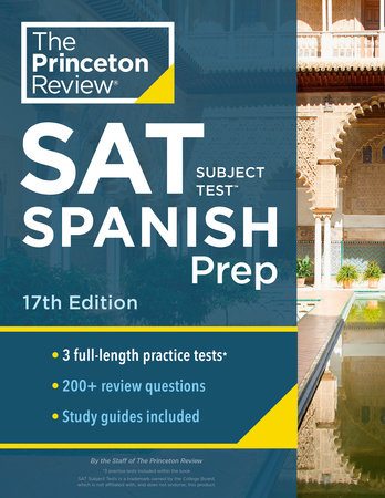 Princeton Review SAT Subject Test Spanish Prep, 17th Edition
