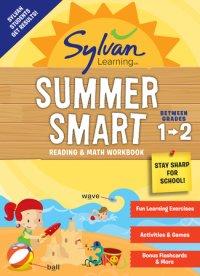 Cover of Sylvan Summer Smart Workbook: Between Grades 1 & 2