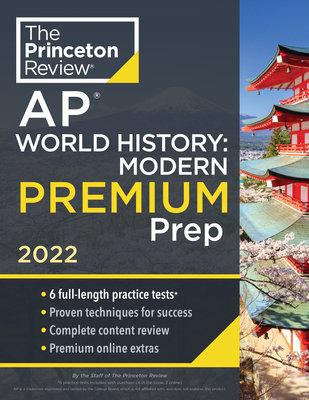 Princeton Review AP World History: Modern Premium Prep, 2022