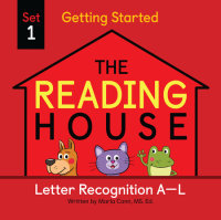 Book cover for The Reading House Set 1: Letter Recognition A-L