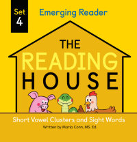Book cover for The Reading House Set 4: Short Vowel Clusters and Sight Words