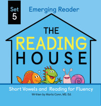 Book cover for The Reading House Set 5: Short Vowels and Reading for Fluency