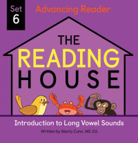 Book cover for The Reading House Set 6: Introduction to Long Vowel Sounds