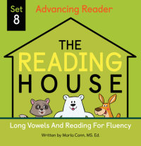 Book cover for The Reading House Set 8: Long Vowels and Reading for Fluency