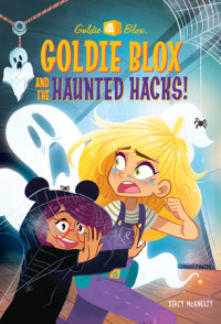 Book cover for Goldie Blox and the Haunted Hacks! (GoldieBlox)