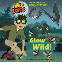 Book cover for Glow Wild! (Wild Kratts)