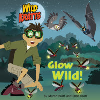Cover of Glow Wild! (Wild Kratts) cover