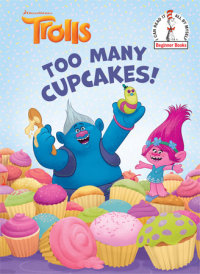 Book cover for Too Many Cupcakes! (DreamWorks Trolls)