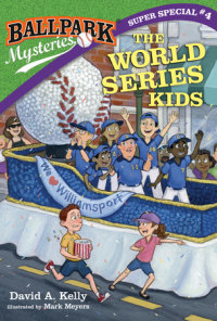 Cover of Ballpark Mysteries Super Special #4: The World Series Kids cover