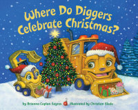 Cover of Where Do Diggers Celebrate Christmas? cover