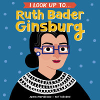 Book cover for I Look Up To... Ruth Bader Ginsburg