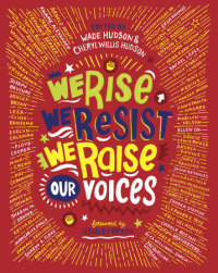 Cover of We Rise, We Resist, We Raise Our Voices cover