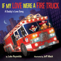 Cover of If My Love Were a Fire Truck cover