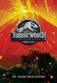 Book cover for Jurassic World: Fallen Kingdom: The Junior Novelization (Jurassic World: Fallen  Kingdom)
