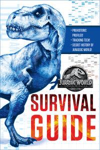 Book cover for Jurassic World: Fallen Kingdom Dinosaur Survival Guide (Jurassic World:  Fallen Kingdom)