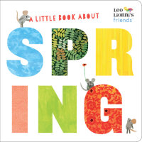 Book cover for A Little Book About Spring (Leo Lionni\'s Friends)