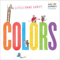 Book cover for A Little Book About Colors (Leo Lionni\'s Friends)