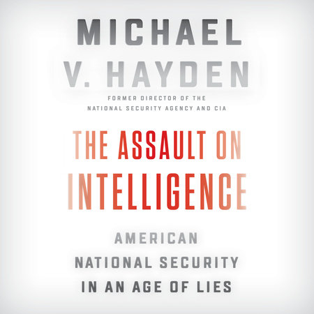 The Assault on Intelligence