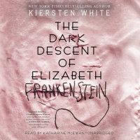 Cover of The Dark Descent of Elizabeth Frankenstein cover