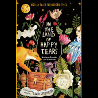 Cover of In the Land of Happy Tears: Yiddish Tales for Modern Times cover