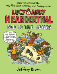 Book cover for Lucy & Andy Neanderthal: Bad to the Bones