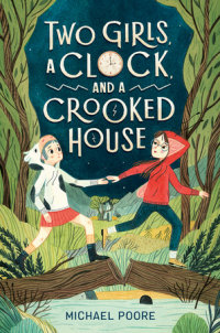 Cover of Two Girls, a Clock, and a Crooked House cover