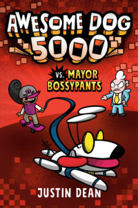 Book cover for Awesome Dog 5000 vs. Mayor Bossypants (Book 2)