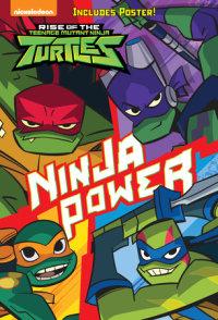 Book cover for Ninja Power (Rise of the Teenage Mutant Ninja Turtles #1)