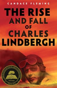 Cover of The Rise and Fall of Charles Lindbergh cover