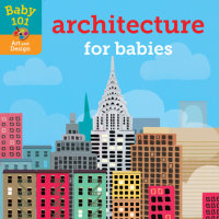 Cover of Baby 101: Architecture for Babies