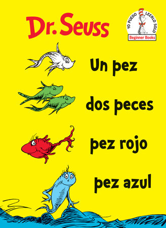 Un Pez Dos Peces Pez Rojo Pez Azul (One Fish Two Fish Red Fish Blue Fish Spanish Edition)